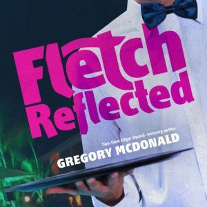 Fletch Reflected, Gregory Mcdonald