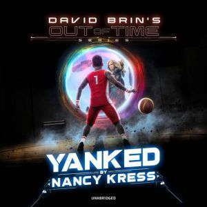 Yanked!, Nancy Kress
