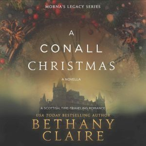 A Conall Christmas: A Scottish Time Travel Christmas Novella, Bethany Claire