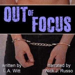 Out of Focus, L.A. Witt