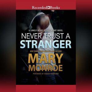 Never Trust a Stranger, Mary Monroe