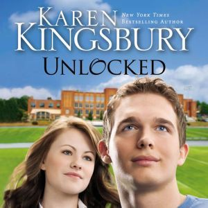 Unlocked A Love Story, Karen Kingsbury