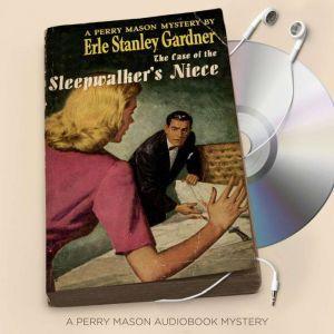 The Case of the Sleepwalker's Niece, Erle Stanley Gardner