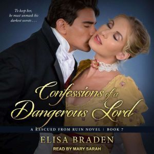 Confessions of a Dangerous Lord, Elisa Braden