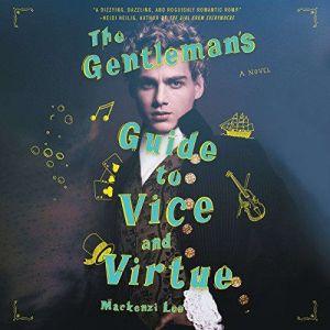 The Gentleman's Guide to Vice and Virtue, Mackenzi Lee