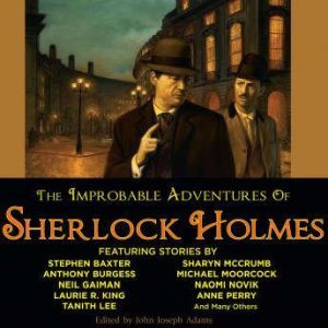 The Improbable Adventures of Sherlock Holmes, John Joseph Adams