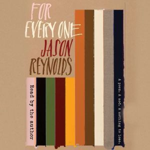 For Every One, Jason Reynolds