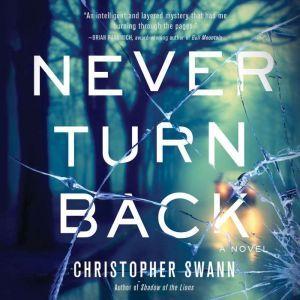 Never Turn Back, Christopher Swann