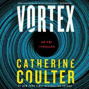 Vortex: An FBI Thriller, Catherine Coulter