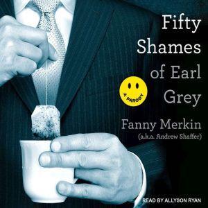 Fifty Shames of Earl Grey A Parody, Fanny Merkin