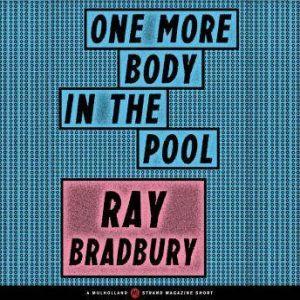 One More Body in the Pool, Ray Bradbury