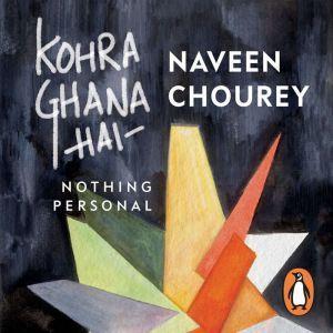 Kohra Ghana Hai, Naveen Chourey