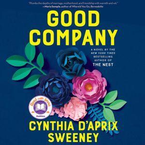 Good Company A Novel, Cynthia D'Aprix Sweeney