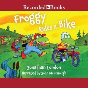 Froggy Rides a Bike, Jonathan London