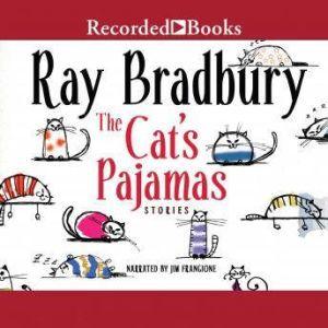 The Cat's Pajamas, Ray Bradbury