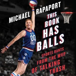 This Book Has Balls Sports Rants from the MVP of Talking Trash, Michael Rapaport