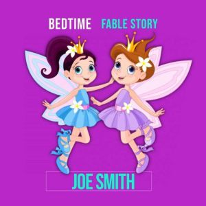 Bedtime Fable Story, Joe Smith