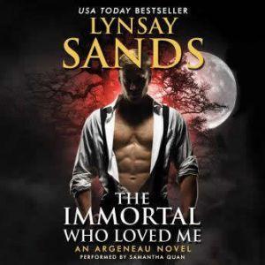 The Immortal Who Loved Me: An Argeneau Novel, Lynsay Sands