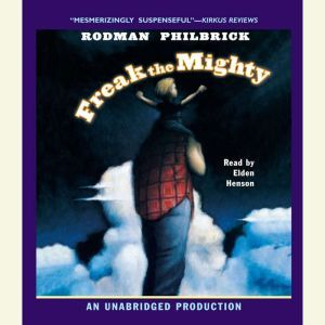 Freak the Mighty, Rodman Philbrick