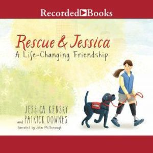 Rescue and Jessica A Life-Changing Friendship, Jessica Kensky