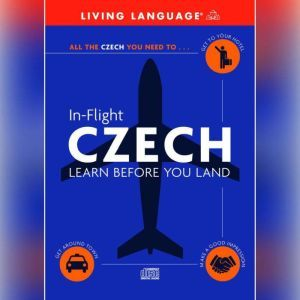 In-Flight Czech: Learn Before You Land, Living Language