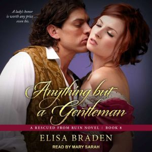 Anything but a Gentleman, Elisa Braden