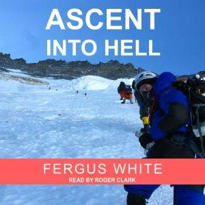 Ascent into Hell, Fergus White