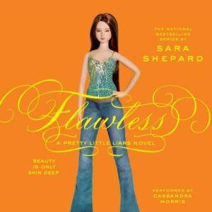 Pretty Little Liars #2: Flawless, Sara Shepard