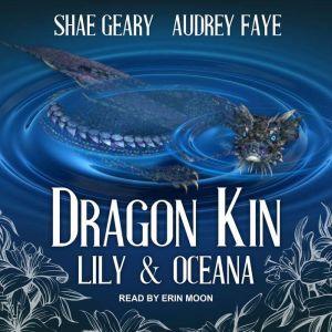 Dragon Kin: Lily & Oceana, Audrey Faye