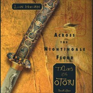 Across the Nightingale Floor Tales of the Otori Book One, Lian Hearn