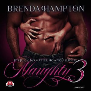 Naughty 3 It's Juicy, No Matter How You Slice It, Brenda Hampton