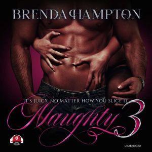 Naughty 3: It's Juicy, No Matter How You Slice It, Brenda Hampton