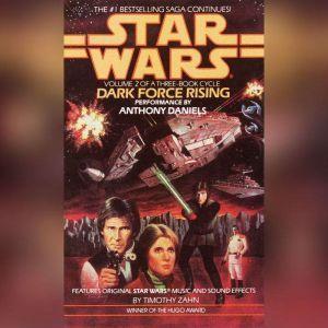 Dark Force Rising: Star Wars (The Thrawn Trilogy): Volume II, Timothy Zahn