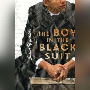 The Boy in the Black Suit, Jason Reynolds