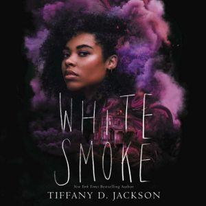 White Smoke, Tiffany D. Jackson