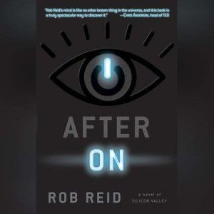 After On A Novel of Silicon Valley, Rob Reid