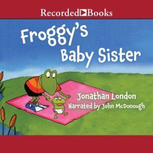 Froggy's Baby Sister, Jonathan London