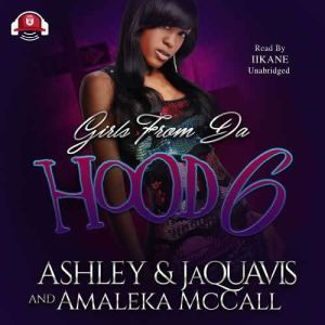 Girls from da Hood 6, Ashley & JaQuavis; Amaleka McCall