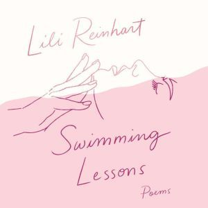 Swimming Lessons Poems, Lili Reinhart