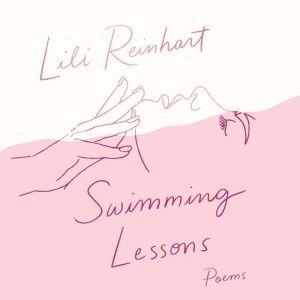 Swimming Lessons: Poems, Lili Reinhart