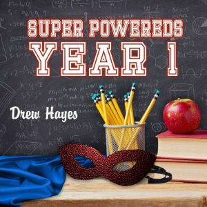 Super Powereds Year 1, Drew Hayes