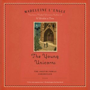 The Young Unicorns: Book Three of The Austin Family Chronicles, Madeleine L'Engle