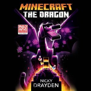 Minecraft: The Dragon: An Official Minecraft Novel, Nicky Drayden
