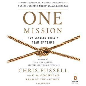 One Mission How Leaders Build a Team of Teams, Chris Fussell