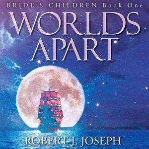 Worlds Apart, Robert J. Joseph