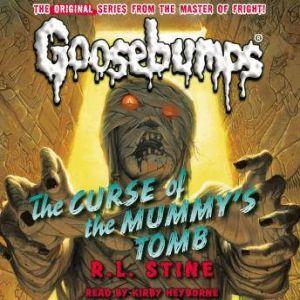 Classic Goosebumps: The Curse of the Mummy's Tomb, R.L. Stine