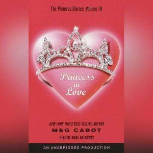 The Princess Diaries, Volume III: Princess in Love, Meg Cabot