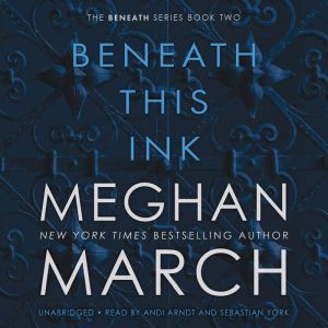 Beneath This Ink, Meghan March