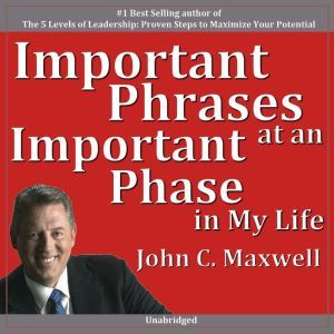 Important Phrases at an Important Phase in My Life, John Maxwell