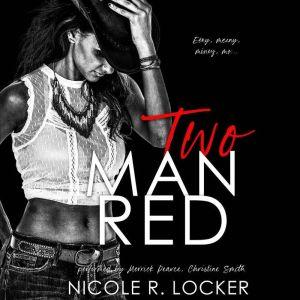 Two Man Red, Nicole R. Locker